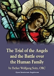 The Trial of the Angels and the Battle over the Human Family