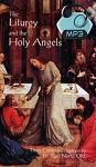 Liturgy and the Holy Angels - ALL 2 Conferences - MP3