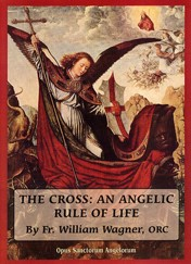 The Cross: An Angelic Rule of Life