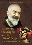Padre Pio, the Angels and Prayer